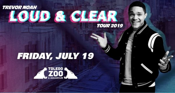 None - See Trevor Noah at the Toledo Zoo!