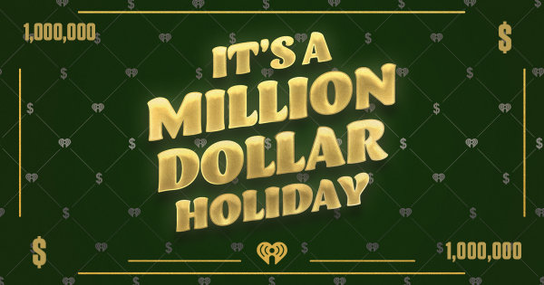 None - It's a Million Dollar Holiday!