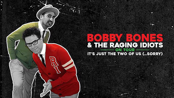None - 94.7 WDSD Presents: Bobby Bones & The Raging Idiots!