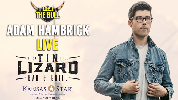 Win Seats To Adam Hambrick At Tin Lizard Bar Grill 1021 The Bull