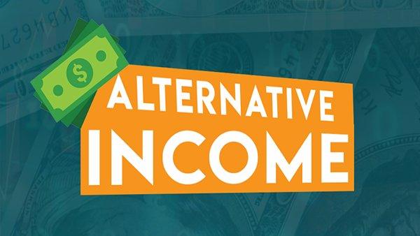 None -  ALTERNATIVE INCOME!