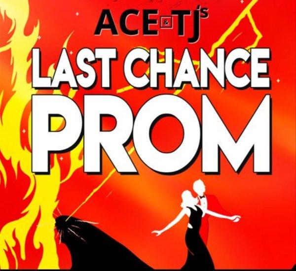 None - Ace & TJ's Last Chance Prom