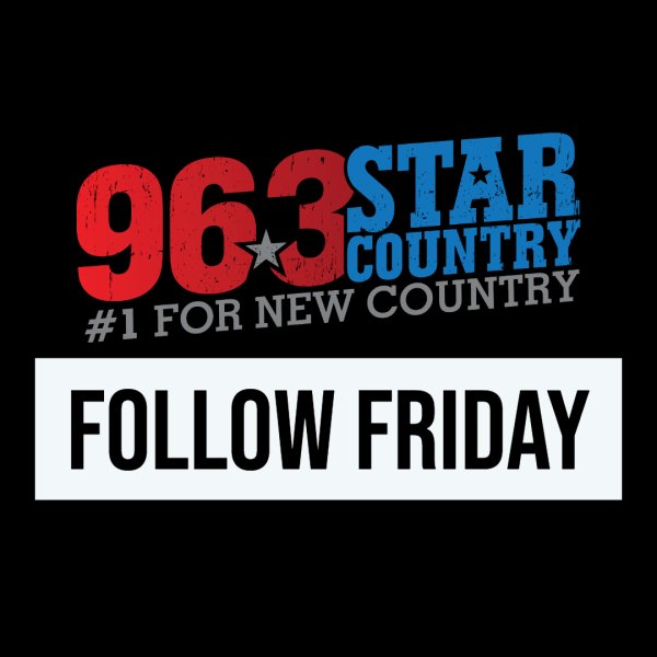 None -       Follow Friday with 96.3 Star Country!