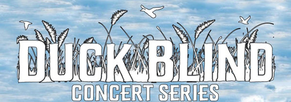 None - Duck Blind Concert Series Tickets!