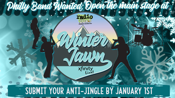 None - PHILLY BAND WANTED: Open the main stage at Winter Jawn!