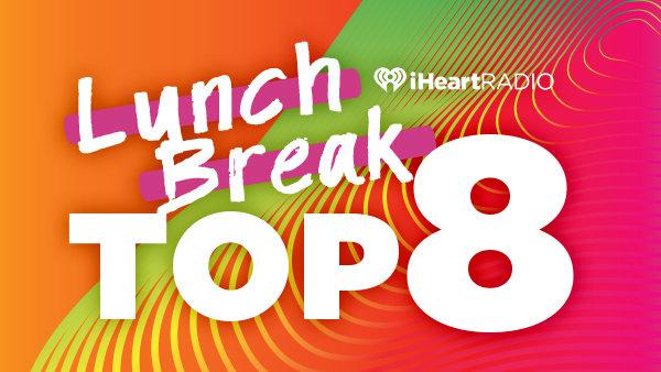 None -    iHeartRadio Lunch Break Top 8