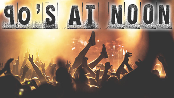 None -        90s at Noon: Smells Like Nirvana tickets!