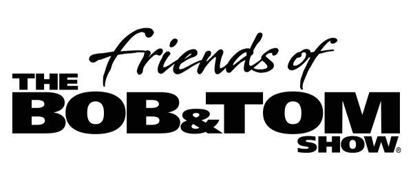 None - Win Friends of  Bob & Tom Comedy Show Tickets!