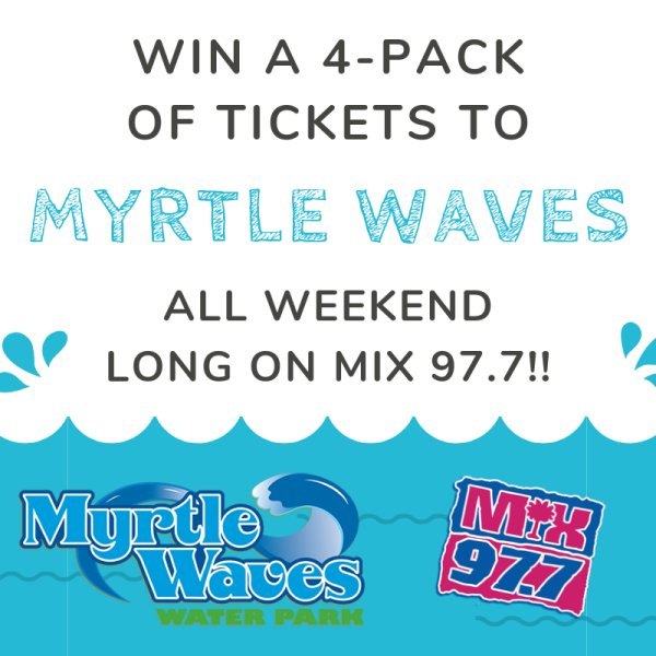 None - Win Myrtle Waves Tickets All Weekend Long On Mix 97.7!