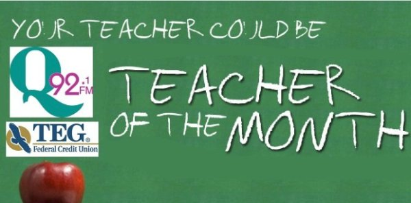None - Q92 Teacher of the Month