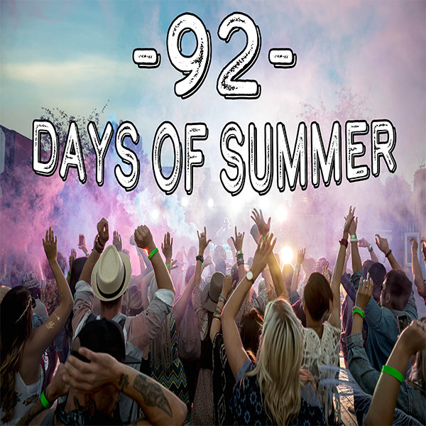 None - The 92 Days of Summer!