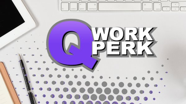 None -                                                                  Win the Q Work Perk!