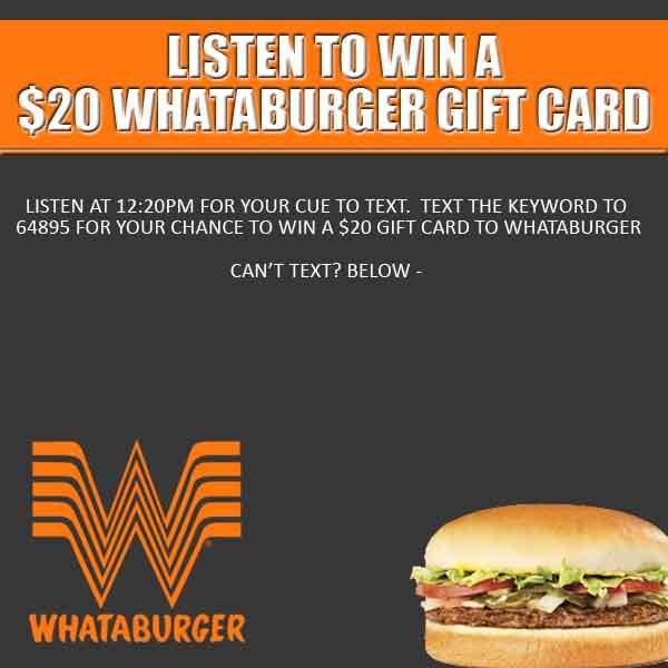 Listen to Win a $20 Whataburger Gift Card | Contest | X101.5