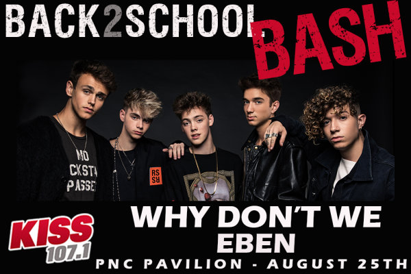None - KISS 107.1 Back To School Bash Featuring Why Don't We!