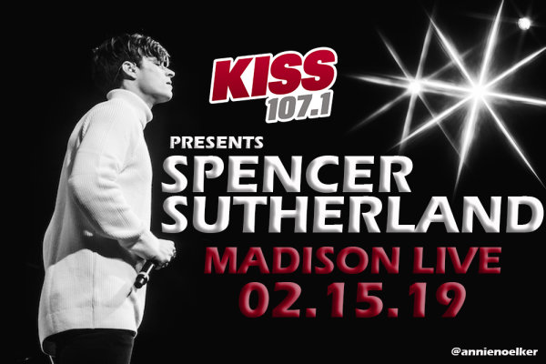 None - KISS 107.1 Presents: Spencer Sutherland at Madison Live!