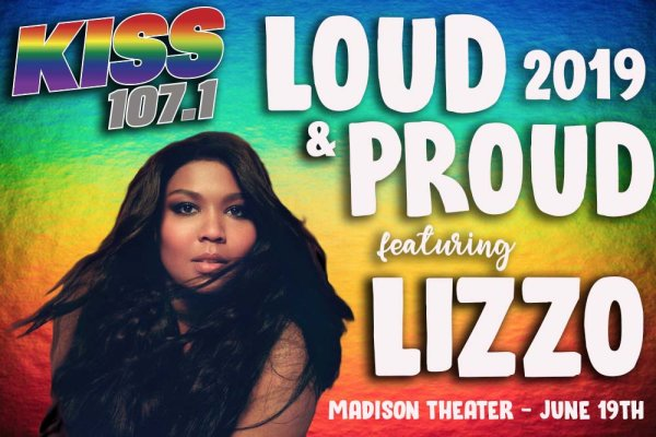 None - KISS 107.1 Presents: Loud & Proud 2019 featuring LIZZO!