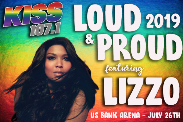 None -   KISS 107.1 presents Loud & Proud 2019 featuring LIZZO!