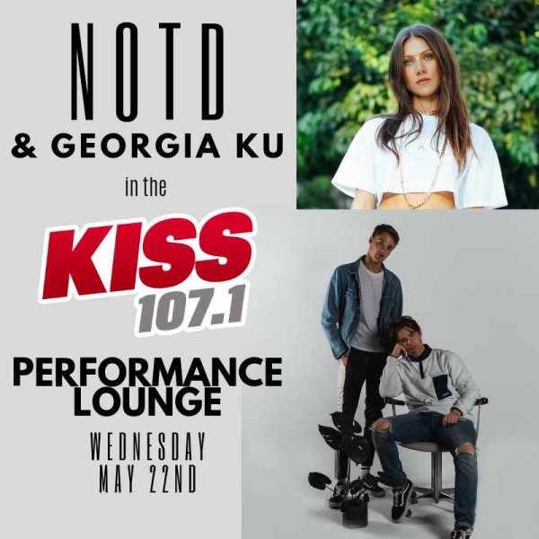 None - Win a chance to see an exclusive performance from NOTD & Georgia Ku in the KISS 107.1 Performance Lounge!