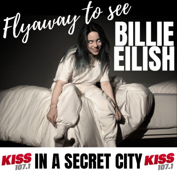 None -  KISS 107.1 Secret Tour Stop: Billie Eilish!