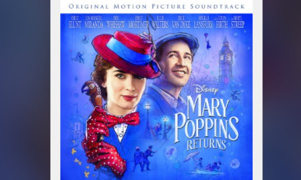 None - Win a copy of Mary Poppins Returns: Original Motion Picture Soundtrack