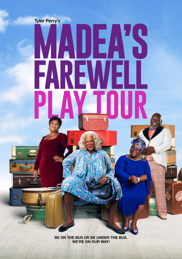 None - Win  Front Row tickets to see the Madea Farewell Tour!
