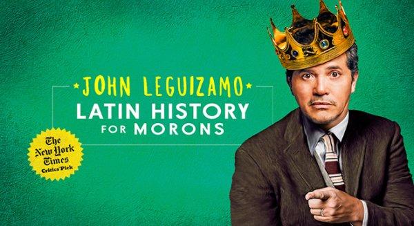 None - Win tickets to see John Leguizamo's Latin History for Morons