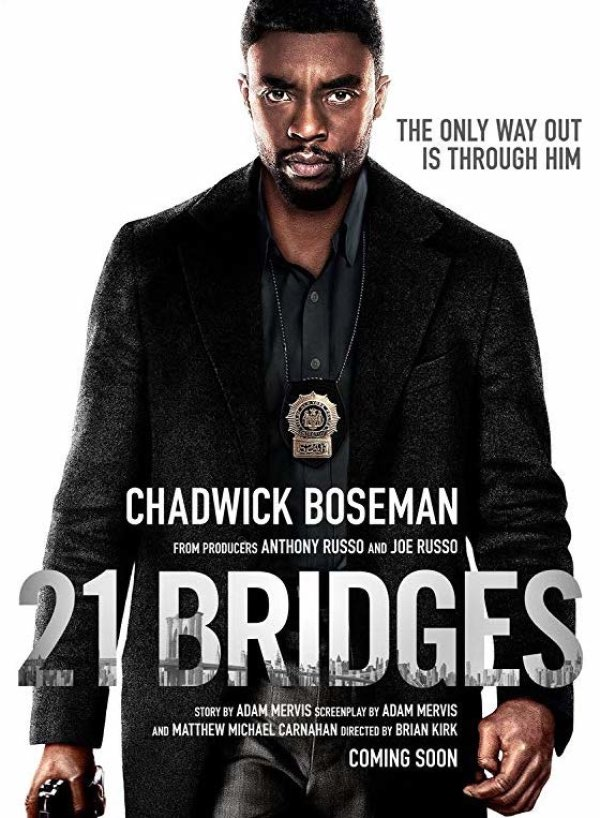 None - Get your passes to the advance screening of 21 Bridges!