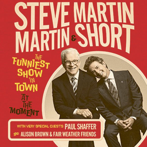 image for Beat The Box Office: Steve Martin & Martin Short at the Overture Center