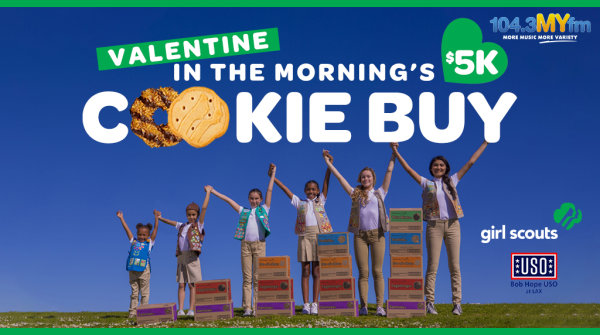 None -   Valentine In The Morning's $5,000 Girl Scout Cookie Buy is back!