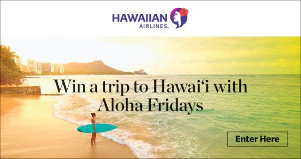 None - Win A Trip To Hawai'i With Aloha Fridays