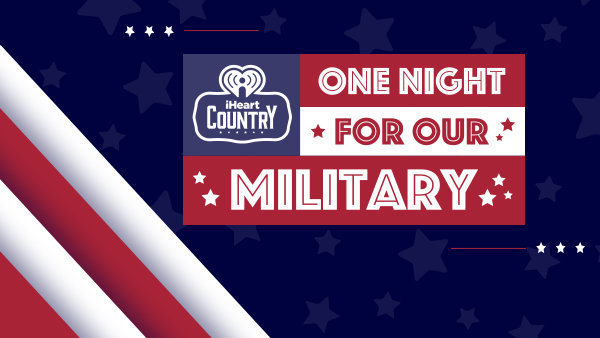 None - iHeart Country - One Night for Our Military Trip