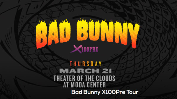 None -  Bad Bunny - 3/21 @ Theater of the Clouds at Moda Center
