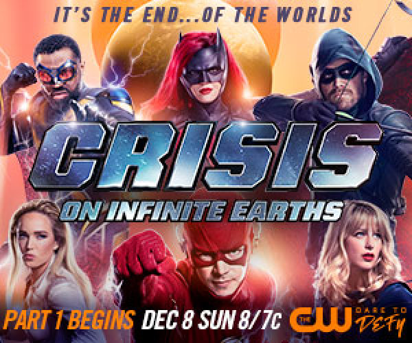 None - CRISIS ON INFINITE EARTHS! The CW's Epic Crossover Event December 2019 & January 2020