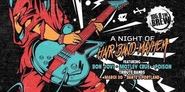 None - Hair Band Mayhem: Tributes to BON JOVI, MOTLEY CRUE and POISON!