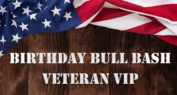 None - Birthday Bull Bash Veteran VIP