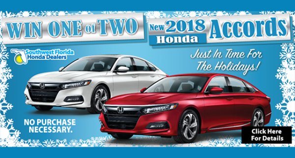 None -  Win One of Two NEW 2018 Honda Accords from SWFL Honda Dealers
