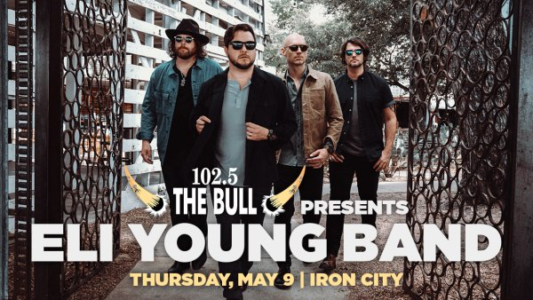 None -   102.5 The Bull presents Eli Young Band | Iron City