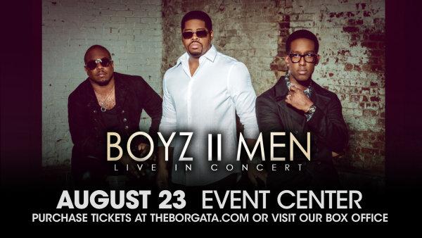 None -    Win Tickets to see Boyz II Men @ the Borgata Event Center on August 23rd!