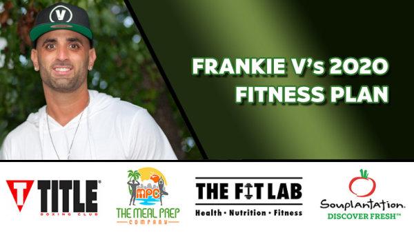 Win Frankie V's 2020 Fitness Plan Package