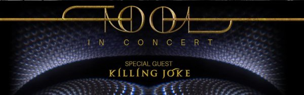 None - Tool in Concert with special guests Killing Joke