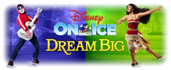 None - Disney on ICE Presents DREAM BIG!
