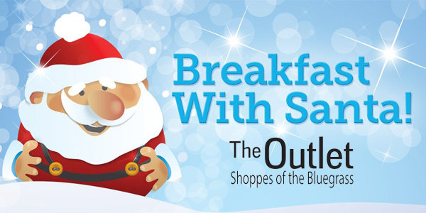 None - Have Breakfast With Santa & Win A $500 Gift Card to The Outlet Shoppes of the Bluegrass!