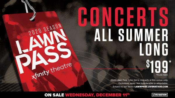 None - 2020 Season Lawn Pass at Xfinity Theatre