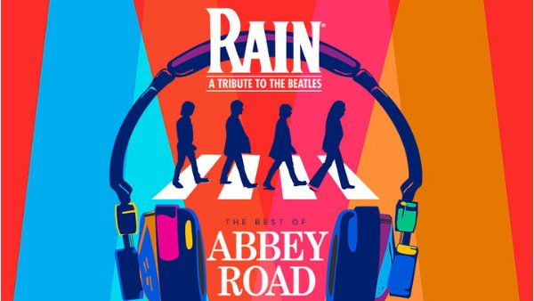 None - Win tickets to see RAIN: A Tribute To The Beatles!