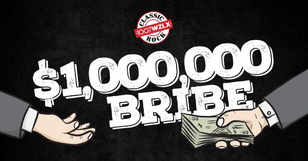 None - $1,000,000 Bribe on WZLX