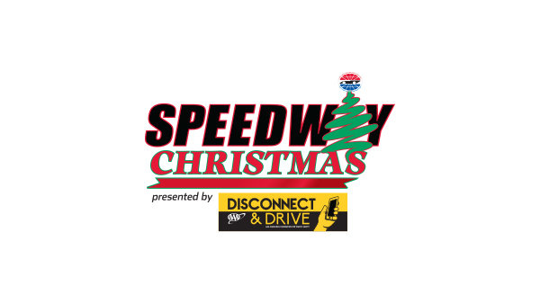None - Speedway Christmas presented by Disconnect & Drive Pass