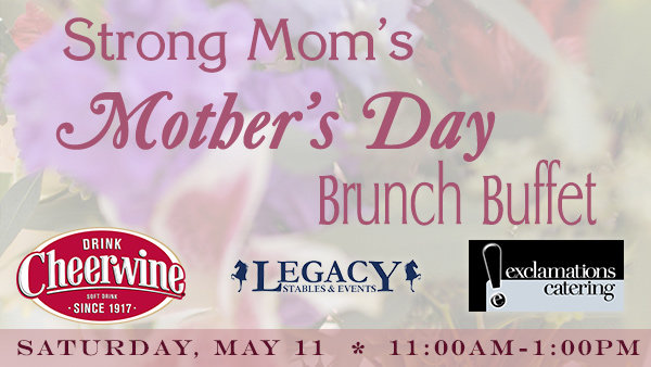 None -   4th Annual Strong Mom's Mother's Day Brunch