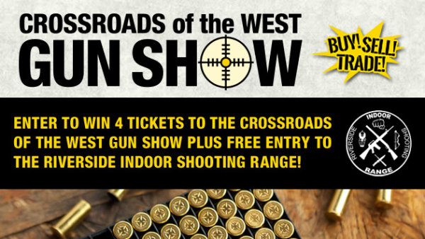 None -       Win 4 Tickets to the Crossroads of the West Gun Show!