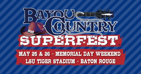 None - Bayou Country Superfest Single Day Giveaway