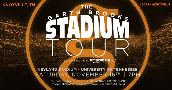 None - Win tickets to see Garth Brooks in Knoxville!